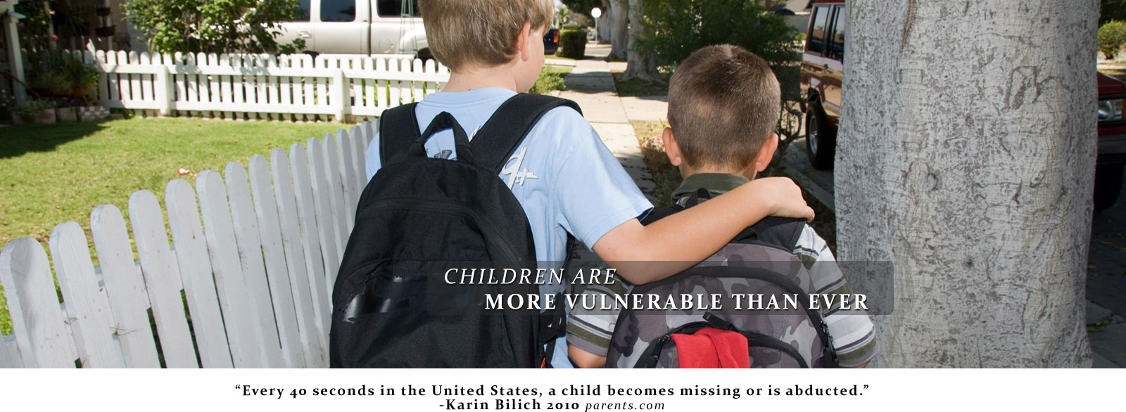Children are more vulnerable than ever